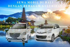Sewa Mobil di Bali dengan Beragam Kelebihan